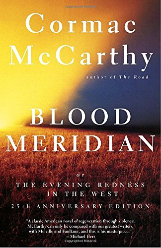 Cormac McCarthy: Blood Meridian Or the Evening Redness in the West