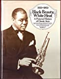 Black Beauty, White Heat: A Pictorial History of Classic Jazz, 1920-1950 (0688037712) by Driggs, Frank