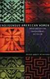 img - for Indigenous American Women: Decolonization, Empowerment, Activism (Contemporary Indigenous Issues) book / textbook / text book
