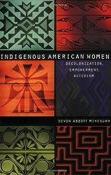 Indigenous American Women: Decolonization, Empowerment, Activism