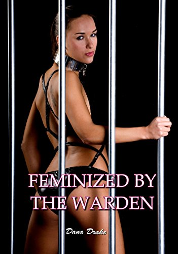 Feminized by the Warden (English Edition)