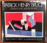 Patrick Henry Bruce, American Modernist: A Catalogue Raisonne