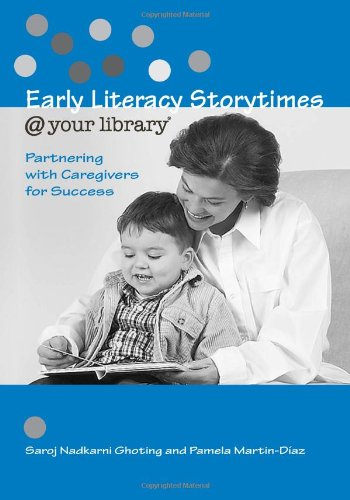 Early Literacy Storytimes @ Your Library: Partnering with...