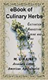 CULINARY HERBS: Their Cultivation, Harvesting, Curing and Uses
