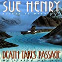 Death Takes Passage: An Alex Jensen Mystery, Book 4 Audiobook by Sue Henry Narrated by Mary Peiffer