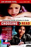 img - for Choosing to Read: Connecting Middle Schoolers to Books book / textbook / text book