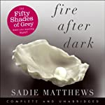 Fire After Dark | Sadie Matthews