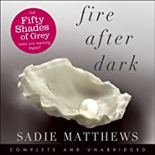 Fire After Dark (       UNABRIDGED) by Sadie Matthews Narrated by Amy Le Fay