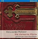 Das Buch der Zeit - Die steinerne Pforte - 3 CDs (Arena Audio) - Guillaume Prevost; Claus Brockmeyer