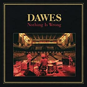 Dawes - Nothing is Right