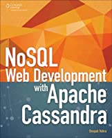 NoSQL Web Development with Apache Cassandra Front Cover