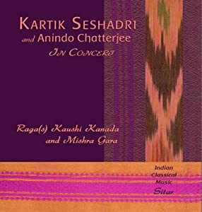 Kartik Seshadri and Anindo Chatterjee: In Concert