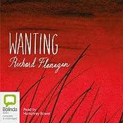 Wanting | [Richard Flanagan]