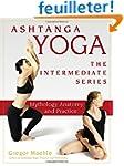 Ashtanga Yoga: Mythology, Anatomy, an...