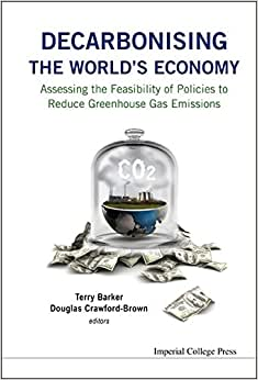 Decarbonising The World's Economy: Assessing The Feasibility Of Policies To Reduce Greenhouse Gas Emissions
