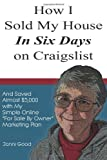 img - for How I Sold My House in Six Days on Craigslist: And Saved Almost $5,000 with My Simple Online