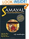 Samayal - The Pleasures of South Indian Vegetarian Cooking.