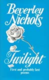 Twilight: First and Probably Last Poems (0859741133) by Nichols, Beverley