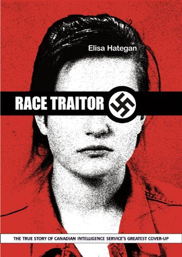 Race Traitor: The True Story of Canadian Intelligence Service's Greatest Cover-Up