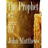 The Prophet #2 ~ John Matthews