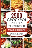 Crock Pot: 2500 Crockpot Recipes Cookbook: 7 Years of Crock Pot Slow Cooker Recipes, Crockpot Healthy Recipes,Crock Pot Cookbook,Crock pot Dump Meals ... Recipes Free,Crock Pot Cookbooks) (Volume 1)