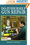 Do-It-Yourself Gun Repair: Gunsmithin...