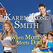 When Mom Meets Dad: Finding Mr. Right | [Karen Rose Smith]