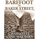 Barefoot on Baker Street (Novel of Sherlock Holmes)by Charlotte Anne Walters