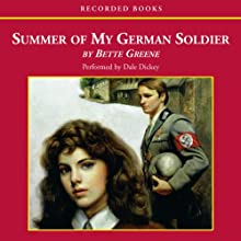 Summer of My German Soldier (       UNABRIDGED) by Bette Greene Narrated by Dale Dickey