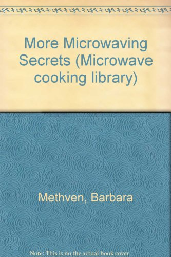 More Microwaving Secrets (Microwave Cooking Library)