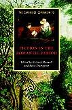 The Cambridge Companion to Fiction in the Romantic Period (Cambridge Companions to Literature)