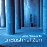 Industrial Zen By John McLaughlin (0001-01-01)