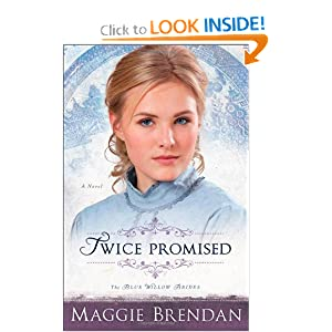 Twice Promised: A Novel (The Blue Willow Brides)