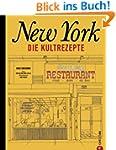 New York - Die Kultrezepte: Die kulin...