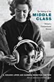 img - for The Making of the Middle Class: Toward a Transnational History (Radical Perspectives) book / textbook / text book