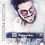 Kiss and Ride | Teodora Kostova