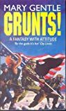 Grunts! (0552136298) by Mary Gentle