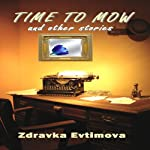 Time to Mow and Other Stories | Zdravka Evtimova