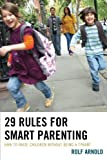img - for 29 Rules for Smart Parenting: How to Raise Children without Being a Tyrant book / textbook / text book