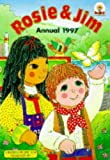 Rosie and Jim Annual 1997 (0749828021) by Poskitt, Kjartan