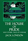 Image of The House of Pride and Other Tales of Hawaii