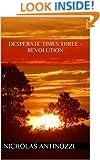 Desperate Times Three - Revolution