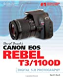 David Busch?s Canon EOS Rebel T3/1100D Guide to Digital SLR Photography