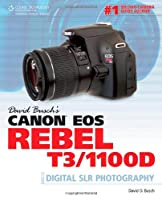 David Busch's Canon EOS Rebel T3/1100D Guide to Digital SLR Photography Front Cover