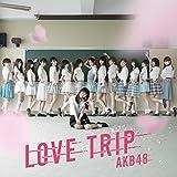 45th Single「LOVE TRIP / しあわせを分けなさい」 (劇場盤)