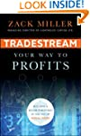TradeStream Your Way to Profits: Buil...