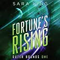 Fortune's Rising: Outer Bounds, Book 1 Audiobook by Sara King Narrated by Allyson Johnson
