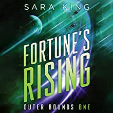 Fortune's Rising: Outer Bounds, Book 1 (       UNABRIDGED) by Sara King Narrated by Allyson Johnson