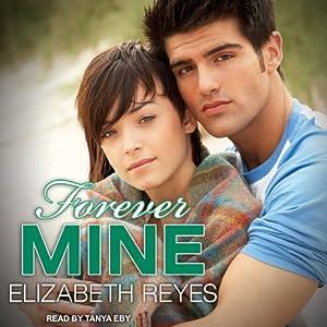 Forever Mine: Moreno Brothers, Book 1 | [Elizabeth Reyes]