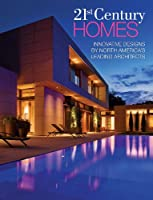 21st Century Homes: Innovative Designs by North America&#39;s Leading Architects